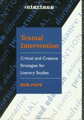 Textual Intervention: Critical and Creative Strategies for Literary Studies - Pope, Robert / Pope, Rob / Pope Rob