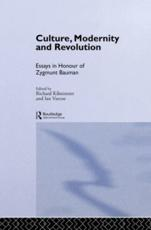 Culture, Modernity and Revolution - Bauman, Zygmunt (EDT)/ Varcoe, Ian (EDT)