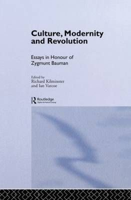 Culture, Modernity and Revolution - Richard Kilminster