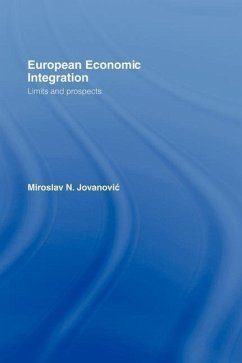 European Economic Integration: Limits and Prospects - Jovanovic, Miroslav N. Jovanovic, M.
