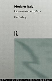 Modern Italy: Representation and Reform - Paul Furlong