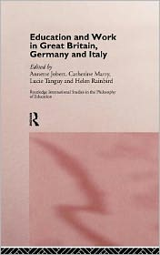 Education and Work in Great Britain, Germany and Italy - Annette Jobert, Helen Rainbird, Catherine Marry, Lucie Tanguy