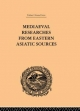 Mediaeval Researches from Eastern Asiatic Sources - E. Bretschneider