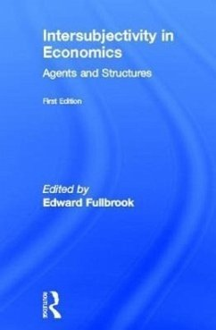 Intersubjectivity in Economics: Agents and Structures - Fullbrook, Edward (ed.)
