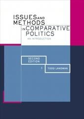 Issues and Methods in Comparative Politics - Landman, Todd