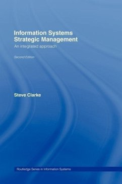 Information Systems Strategic Management: An Integrated Approach - Clarke, Steve