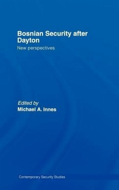 Bosnian Security After Dayton: New Perspectives - Innes, Michael A. (ed.)