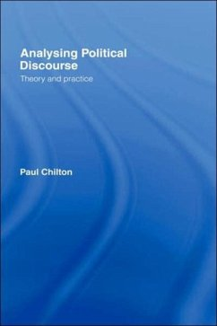 Analysing Political Discourse: Theory and Practice - Chilton, Paul