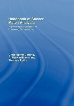 Handbook of Soccer Match Analysis: A Systematic Approach to Improving Performance - Carling, Christopher Williams, A. Mark Reilly, Thomas