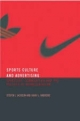 Sport, Culture and Advertising - Steven J. Jackson; David L. Andrews
