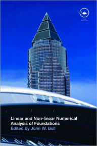 Linear and Non Linear Numerical Analysis of Foundations - John W. Bull