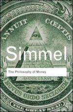 The Philosophy of Money - Georg Simmel (author), David Frisby (editor)