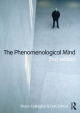 Phenomenological Mind - Shaun Gallagher; Dan Zahavi