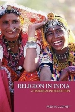 Religion in India: A Historical Introduction - Clothey, Fred W.