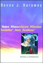Modest_witness@Second_millennium.Femaleman_meets_oncomouse - Haraway, Donna J.