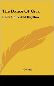 Dance of Civ: Life's Unity and Rhythm - Collum, Vera Christina Chut Collum