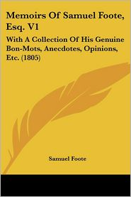 Memoirs Of Samuel Foote, Esq. V1 - Samuel Foote