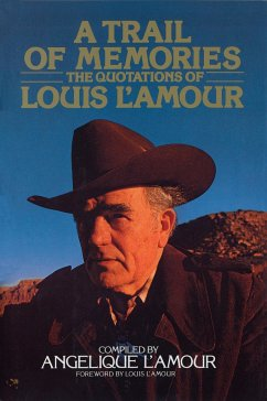 A Trail of Memories: The Quotations of Louis L'Amour - L'Amour, Angelique