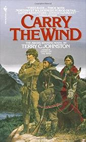 Carry the Wind - Johnston, Terry C.