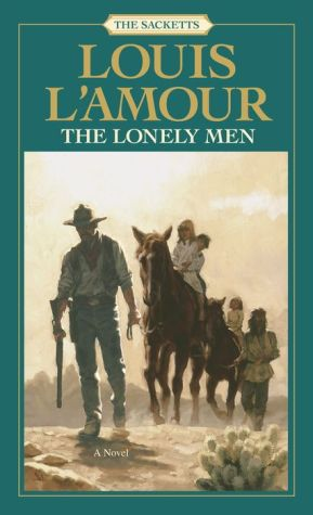The Lonely Men - Louis L'Amour