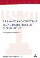 The Aramaic and Egyptian Legal Traditions at Elephantine: An Egyptological Approach - Botta, Alejandro