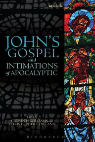 John's Gospel and Intimations of Apocalyptic - Catrin H. Williams