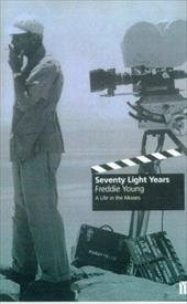 Seventy Light Years: A Life in the Movies - Young, Freddie