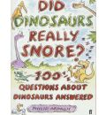 Did Dinosaurs Really Snore? - Philip Ardagh
