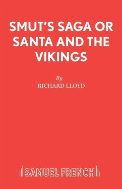 Smut's Saga or Santa and the Vikings - A Pantomime - Lloyd, Richard