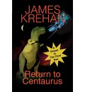 Return to Centaurus - James Krehan