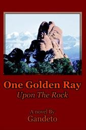 One Golden Ray Upon the Rock - Gandeto