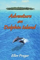 Adventure on Dolphin Island - Prager, Ellen