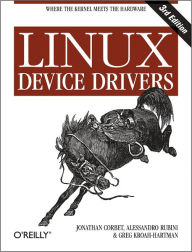 Linux Device Drivers: Where the Kernel Meets the Hardware - Jonathan Corbet