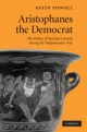 Aristophanes the Democrat - Keith Sidwell
