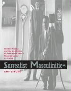 Surrealist Masculinities: Gender Anxiety and the Aesthetics of Post-World War I Reconstruction in France