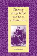 Kingship and Political Practice in Colonial India