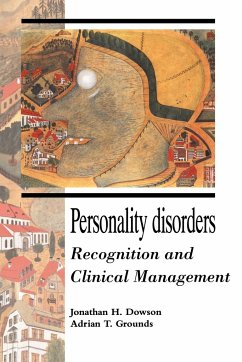 Personality Disorders: Recognition and Clinical Management - Dowson, Jonathan H. Grounds, Adrian Dowson, Johnathan H.