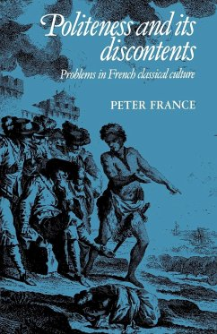 Politeness and Its Discontents: Problems in French Classical Culture - France, Peter