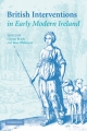 British Interventions in Early Modern Ireland - Ciaran Brady; Jane Ohlmeyer