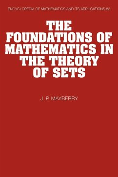 The Foundations of Mathematics in the Theory of Sets - Mayberry, John P.