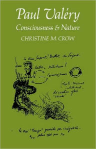 Paul Valery: Consciousness and Nature - Christine M. Crow