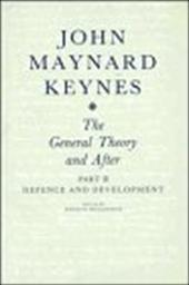 The Collected Writings of John Maynard Keynes: Volume 14, the General Theory and After: Defence and Development - Moggridge, Donald E. / Keynes, John Maynard / Johnson, Elizabeth