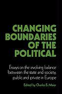 Changing Boundaries of the Political: Essays on the Evolving Balance Between the State and Society, Public and Private in Europe
