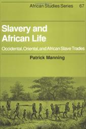 Slavery and African Life: Occidental, Oriental, and African Slave Trades - Manning, Patrick / Anderson, David / Brown, Carolyn