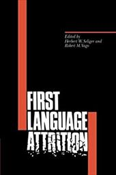 First Language Attrition - Seliger, Herbert W. / Vago, Robert M.