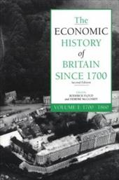 The Economic History of Britain Since 1700: Volume 1, 1700-1860 - Floud, Roderick / McCloskey, Donald N. / McCloskey, Deirdre