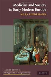Medicine and Society in Early Modern Europe - Lindemann, Mary