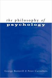 The Philosophy of Psychology - Botterill, George / Carruthers, Peter