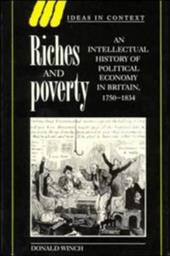 Riches and Poverty: An Intellectual History of Political Economy in Britain, 1750 1834 - Winch, Donald / Skinner, Quentin / Tully, James