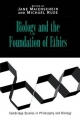 Biology and the Foundations of Ethics - Jane Maienschein; Michael Ruse